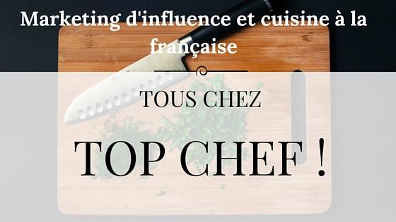 Marketing d'influence et cuisine à la française (1)