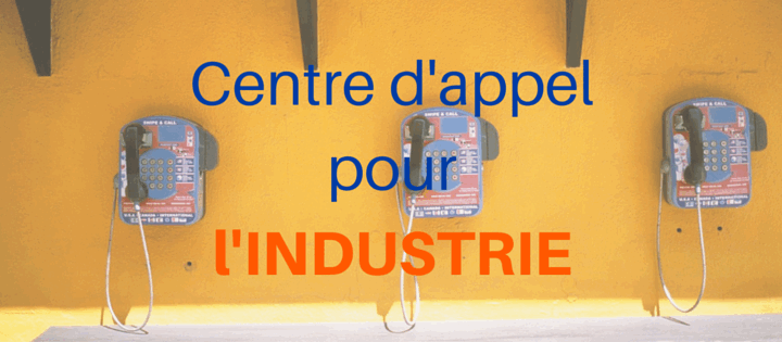 centre-appel-industrie
