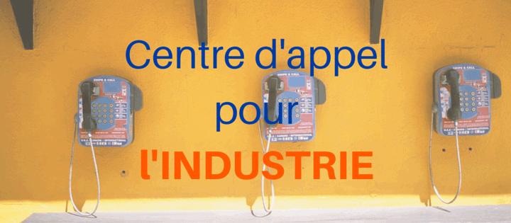 centre-appel-industrie