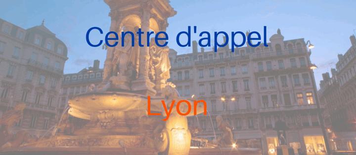 Centre d'appel à Lyon