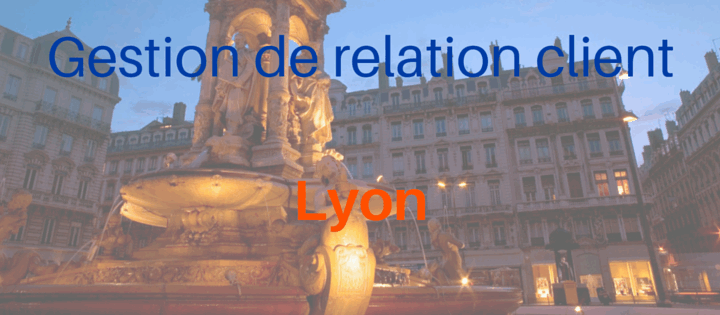 gestion-relation-clients-lyon