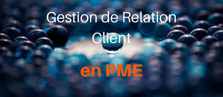 Gestion de Relation Client en PME