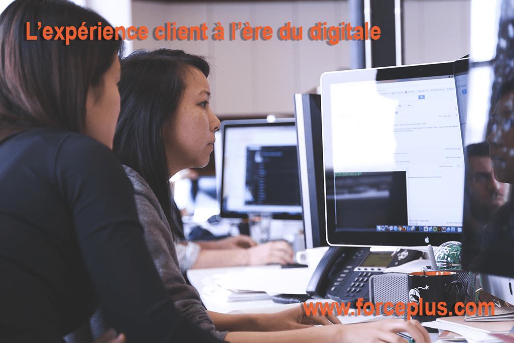 expérience client à l'ère digitale | FORCE PLUS
