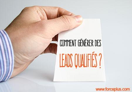 Comment générer des leads qualifiés?