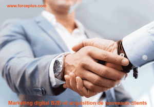 marketing digital B2B et acquisition clients | FORCE PLUS