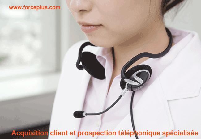 prospection téléphonique spécialisée acquisition   FORCE PLUS