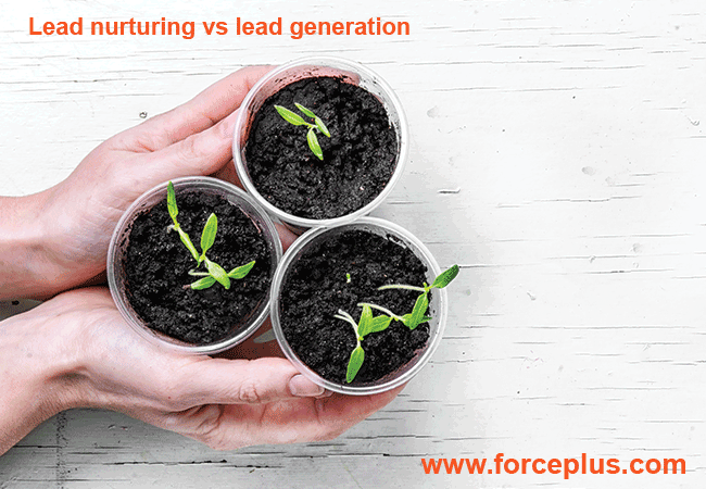 Lead nurturing vs lead generation | FORCE PLUS