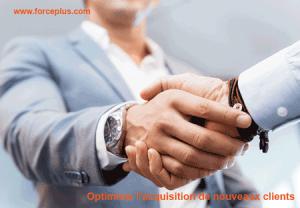 optimiser l'acquisition de nouveaux clients | FORCE PLUS