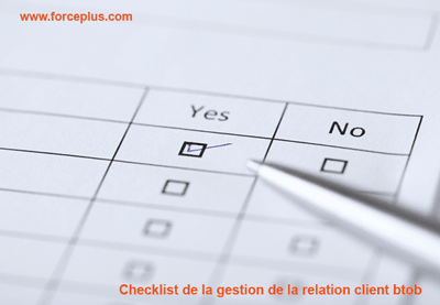 Checklist de la gestion de la relation client b-to-b | FORCE PLUS
