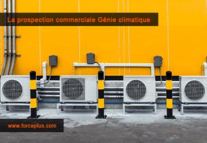 prospection commerciale Génie climatique | FORCE PLUS