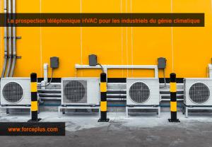 La prospection téléphonique HVAC | FORCE PLUS